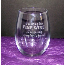 "Stemless Wine Glass - ""Aging like fine wine"""