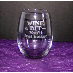 "Stemless Wine Glass - ""Wine a bit"""